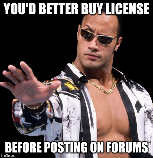You'd better buy a license before posting on forums!